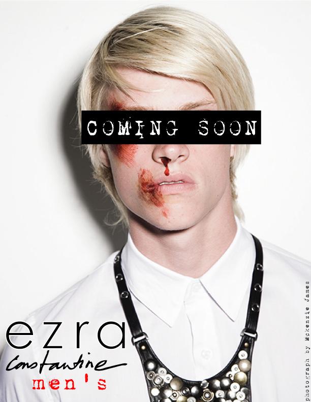 Ezra Constantine Coming Soon