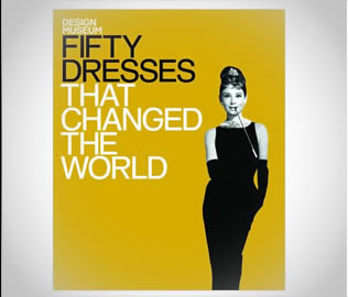 """Fifty Dresses That Changed The World"" by Design Museum $20CAD, for the fashion conscious bookworm"
